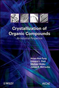 Crystallization Of Organic Compounds: An Industrial Perspective