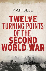Twelve Turning Points of the Second World War