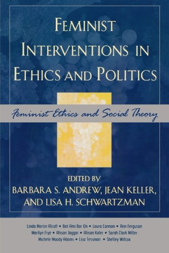 Feminist Interventions in Ethics and Politics: Feminist Ethics and Social Theory (Feminist Constructions)