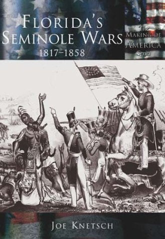 Florida's Seminole Wars, 1817-1858 (The Making of America)