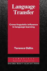 Language Transfer: Cross-Linguistic Influence In Language Learning (Cambridge Applied Linguistics)