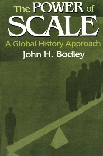 The Power of Scale: A Global History Approach (Sources and Studies in World History)