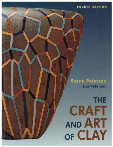 The Craft and Art of Clay (4th Edition)