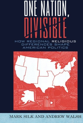 One Nation, Divisible: How Regional Religious Differences Shape American Politics (Religion by Region)