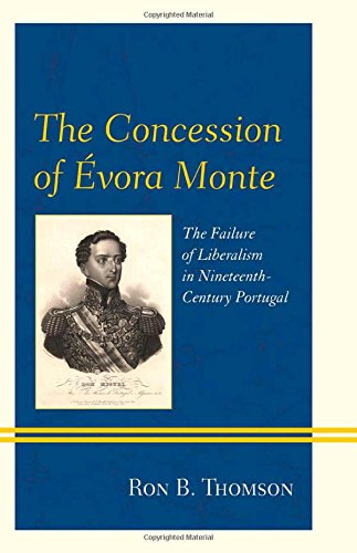 The Concession of vora Monte: The Failure of Liberalism in Nineteenth-Century Portugal