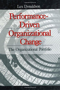 Performance-Driven Organizational Change: The Organizational Portfolio