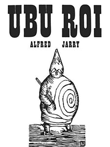 Ubu Roi (New Directions Paperbook)