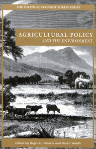 Agricultural Policy and the Environment (The Political Economy Forum)