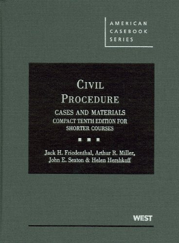 Friedenthal, Miller, Sexton, And Hershkoff'S Civil Procedure, Cases And Materials, Compact 10Th For Shorter Courses (American Casebook Series) (English And English Edition)