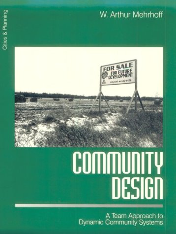 Community Design: A Team Approach to Dynamic Community Systems (Cities and Planning)