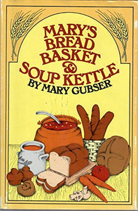 Mary'S Bread Basket And Soup Kettle