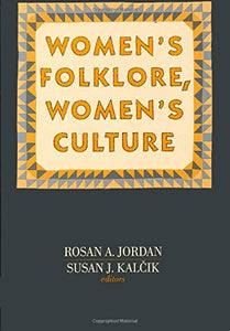 Women's Folklore, Women's Culture (Publications of the American Folklore Society)