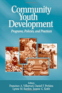 Community Youth Development: Programs, Policies, and Practices