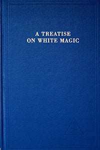 A Treatise on White Magic or The Way of the Disciple