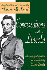 Conversations with Lincoln (American Presidents (Transaction Paperback))