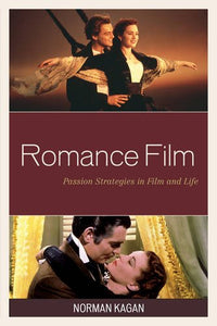 Romance Film: Passion Strategies In Film And Life