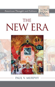 The New Era: American Thought and Culture in the 1920s