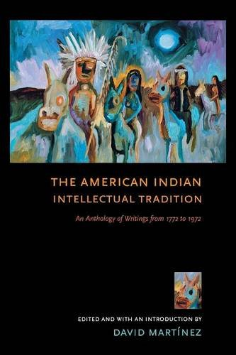 The American Indian Intellectual Tradition: An Anthology of Writings from 1772 to 1972