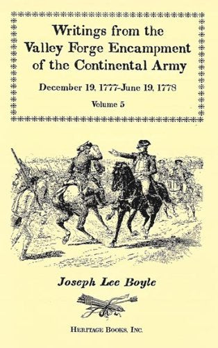 Writings from the Valley Forge Encampment of the Continental Army: December 19, 1777-June 19, 1778, Vol. 5: A Very Different Spirit in the Army