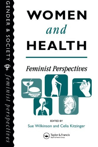 Women And Health: Feminist Perspectives (Gender & Society)