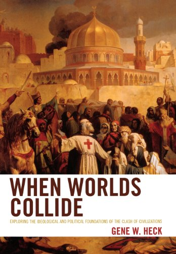 When Worlds Collide: Exploring the Ideological and Political Foundations of the Clash of Civilizations