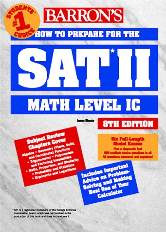 How To Prepare For The Sat Ii: Mathematics Level I C (Barron'S How To Prepare For The Sat Ii Mathematics Ic)