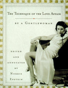 The Technique Of The Love Affair By A Gentlewoman