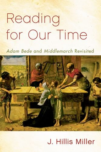 Reading for Our Time: 'Adam Bede' and 'Middlemarch' Revisited