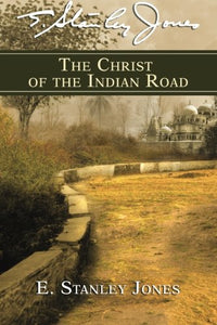 The Christ of the Indian Road