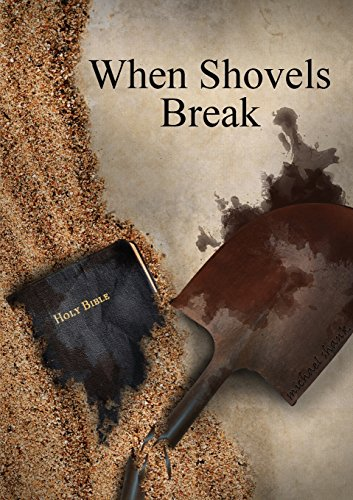 When Shovels Break: Sequel To Muscle And A Shovel