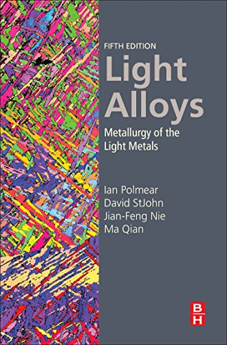 Light Alloys, Fourth Edition: From Traditional Alloys to Nanocrystals