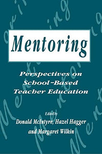 Mentoring: Perspectives on School Based Teacher Education