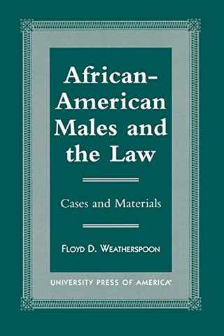 African-American Males and the Law: Cases and Material