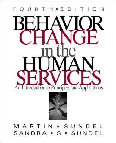 Behavior Change in the Human Services: An Introduction to Principles and Applications