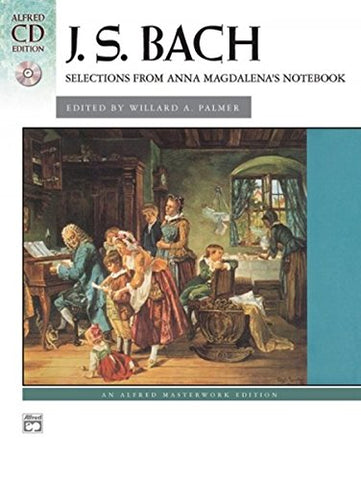 Bach -- Selections From Anna Magdalena'S Notebook: Book & Cd (Alfred Masterwork Cd Edition)