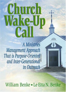 Church Wake-Up Call: A Ministries Management Approach That is Purpose-Oriented and Inter-Generational in Outreach