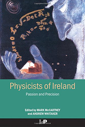 Physicists of Ireland: Passion and Precision