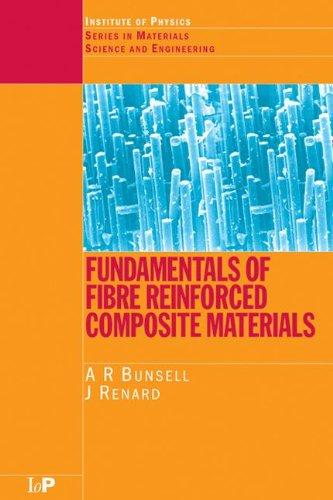 Fundamentals of Fibre Reinforced Composite Materials (Series in Materials Science and Engineering)
