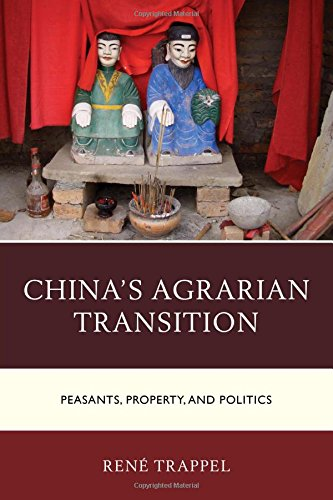 China's Agrarian Transition: Peasants, Property, and Politics (Challenges Facing Chinese Political Development)