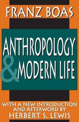 Anthropology and Modern Life (Classics in Anthropology (Paperback))
