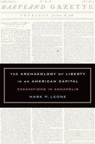 The Archaeology Of Liberty In An American Capital: Excavations In Annapolis