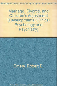 Marriage, Divorce, and Childrens Adjustment (Developmental Clinical Psychology and Psychiatry)
