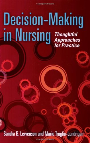 Decision-Making In Nursing: Thoughtful Approaches For Practice