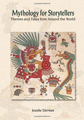Mythology for Storytellers: Themes and Tales from Around the World