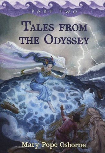Tales from the Odyssey, Part Two (The Gray-Eyed Goddess; Return to Ithaca, The Final Battle) by Mary Pope Osborne (Part Two of Two)