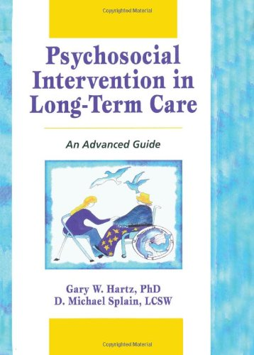 Psychosocial Intervention in Long-Term Care: An Advanced Guide