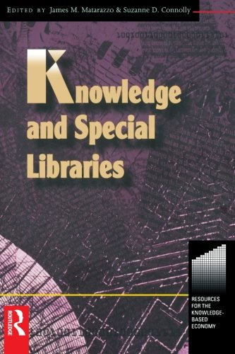 Knowledge and Special Libraries (Resources for the Knowledge-Based Economy)