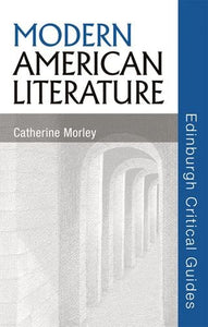 Modern American Literature (Edinburgh Critical Guides to Literature)