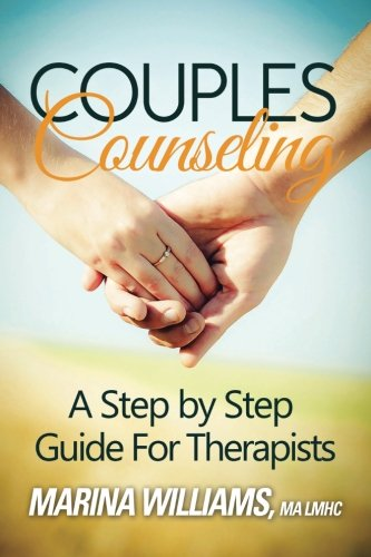 Couples Counseling: A Step By Step Guide For Therapists