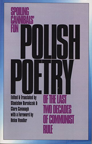 Polish Poetry of the Last Two Decades of Communist Rule: Spoiling Cannibals' Fun